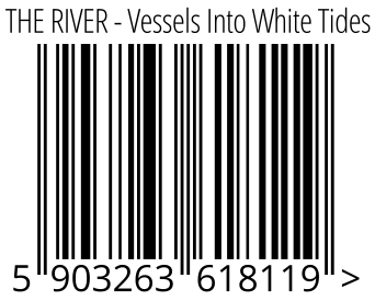 05903263618119 - THE RIVER - Vessels Into White Tides